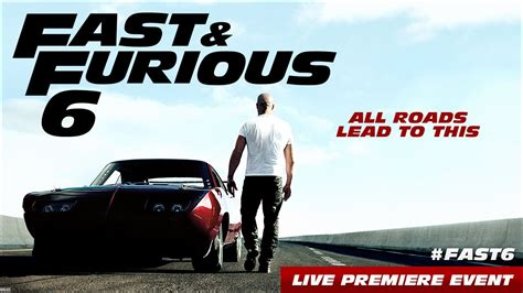 youtube movie fast and furious 6 fast furious 6 premiere event youtube