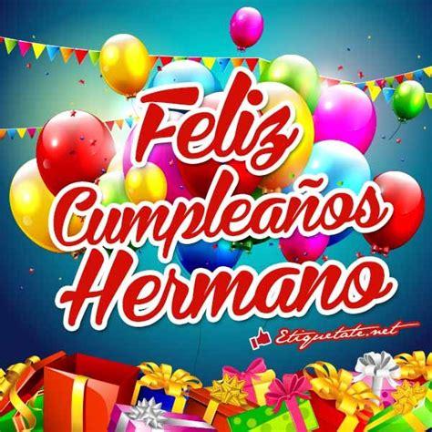 imagenes que digan feliz cumpleaños santiago im 225 genes que digan feliz cumplea 241 os hermano ver en http
