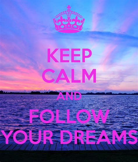 Keep Calm Poster keep calm and follow your dreams keep calm and carry on