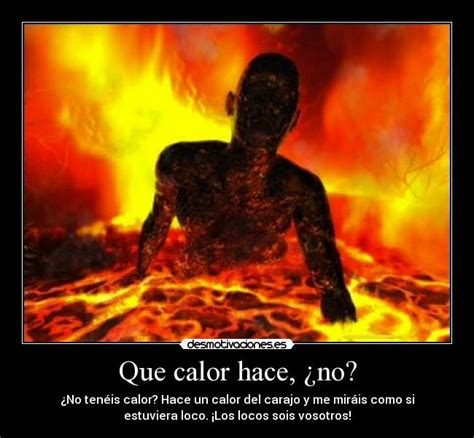 imagenes memes que calor que calor hace 191 no desmotivaciones