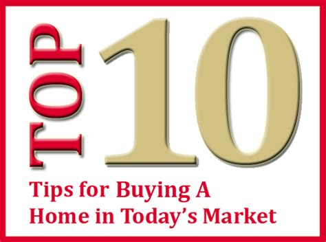Tips On Buying A House by Top 10 Tips For Buying A Home In Today S Market