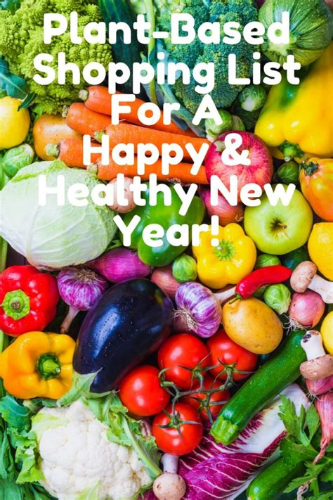 shopping list for new year plant based shopping list for a healthy new year