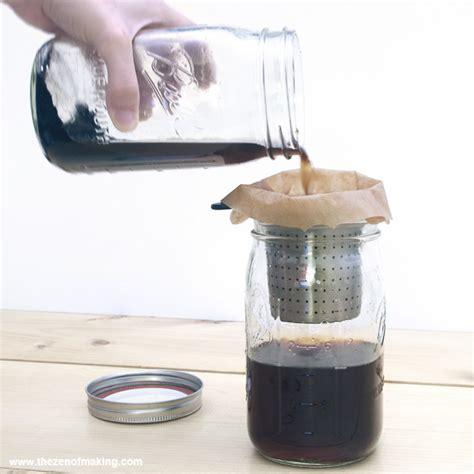 Recipe: Mason Jar Cold Brew Coffee   The Zen of Making