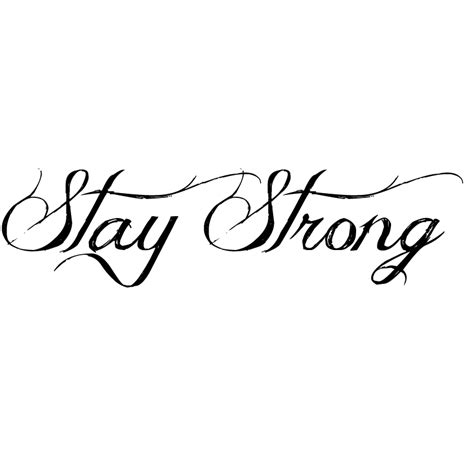 tattoo png text stay strong tattoo png png mart