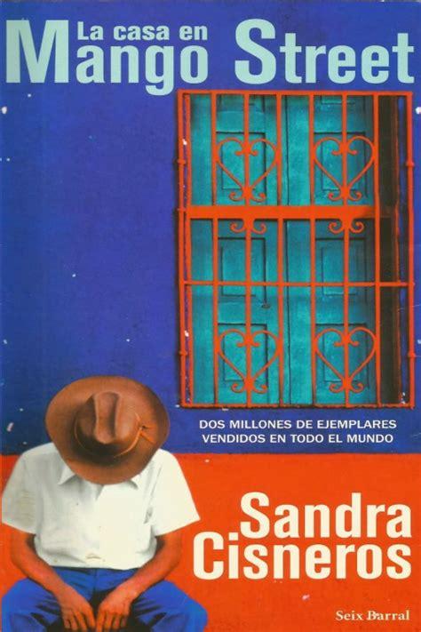 la casa en mango street la casa en mango street sandra cisneros libros gratis