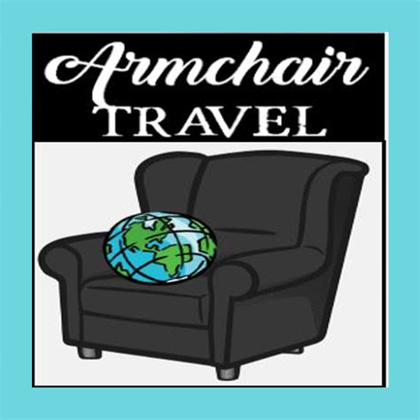 What Is Armchair Travel by Go To Africa Without Leaving Lacombe Lacombeonline