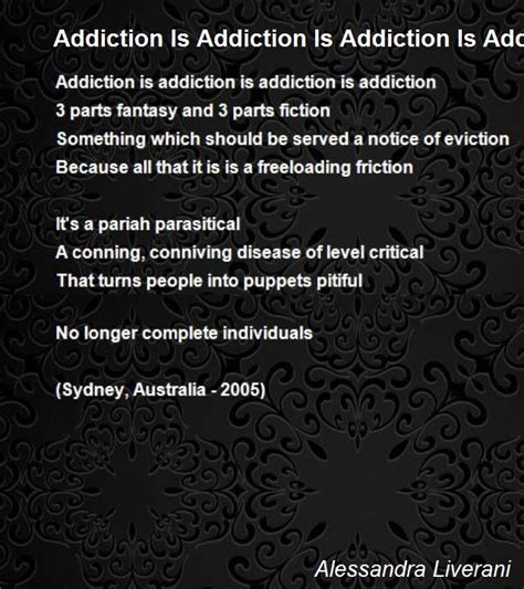 tion poem by espn poem addiction is addiction is addiction is addiction poem by Addi