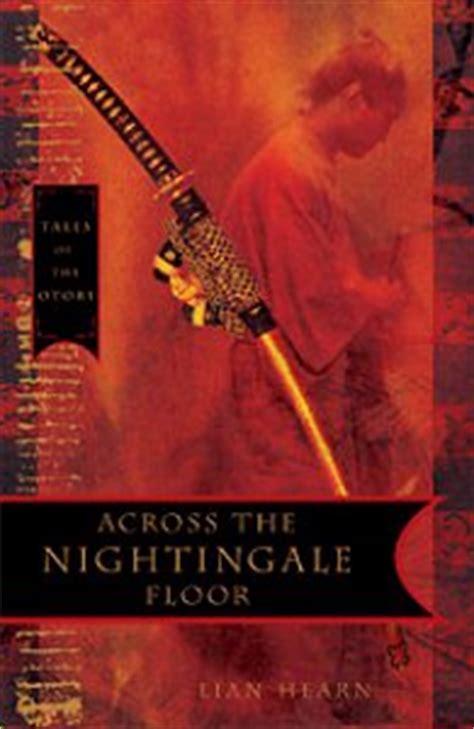 Across The Nightingale Floor Release Date by Eidolon Net Across The Nightingale Floor By Lian Hearn