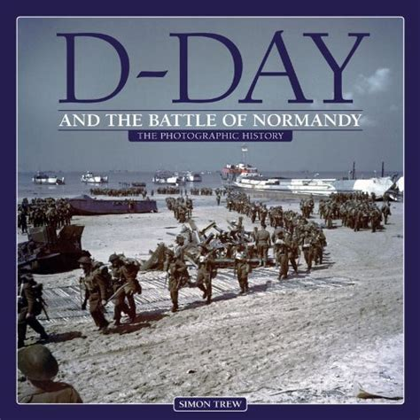 d day the battle for book review d day and the battle of normandy a photographic history 171 americans in wwii