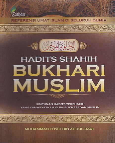hadits shahih bukhari muslim himpunan hadist shahih yang