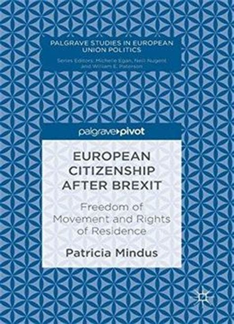 brexit and politics books european citizenship after brexit freedom of movement and