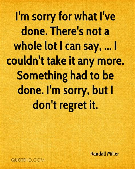 what ive done randall miller quotes quotehd