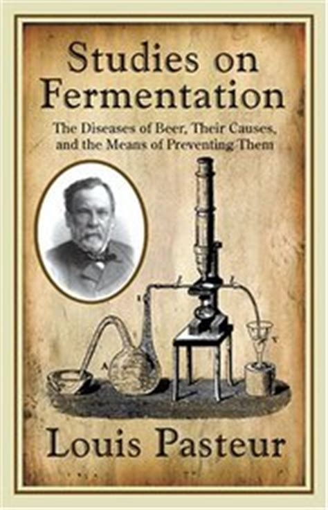 louis pasteur classic reprint books louis pasteurs studies on fermentation the diseases of