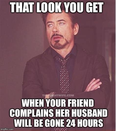Husband Meme - 25 memes that sum up pilot wife life perfectly the