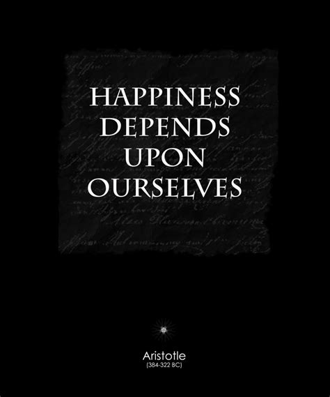 Life Quotes: The Famous Quotes About Happiness Depends ...