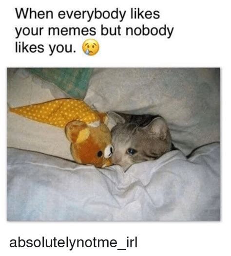 But But Meme - when everybody likes your memes but nobody likes you