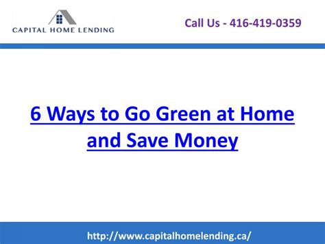 ways to be green at home ppt 6 ways to go green at home and save money