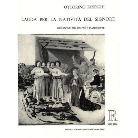 004121983x lauda per la nativita del ricordi respighi o lauda per la nativita del signore