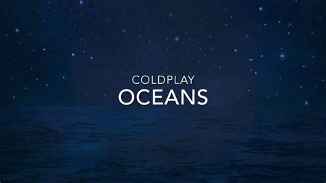 Coldplay Oceans Lyrics | coldplay oceans lyrics youtube
