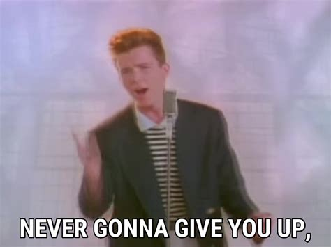 Rick Astley Never Gonna Give You Up Meme - never gonna give you up lyrics rick astley song in images