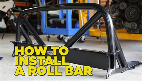 How To Install A Bar How To Install A Roll Bar