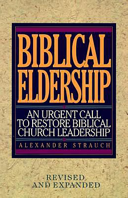 courageous churchmen leaders compelling enough to follow books biblical eldership new shepherds orientation
