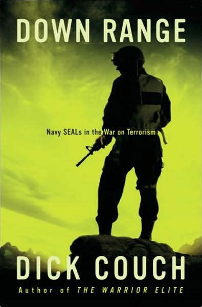 dick couch navy seal down range navy seals in the war on terrorism by dick