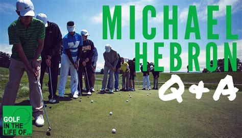 michael hebron golf swing michael hebron q a for golf instructors and coaches