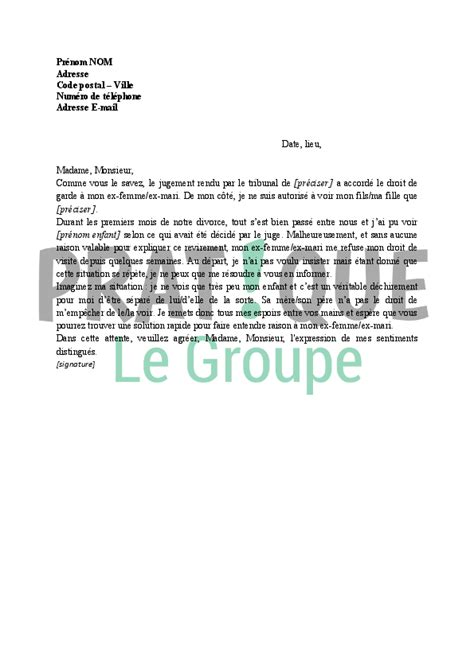 Lettre Pour Demande De Visa Conjoint lettre demande de respect d un droit de visite pratique fr