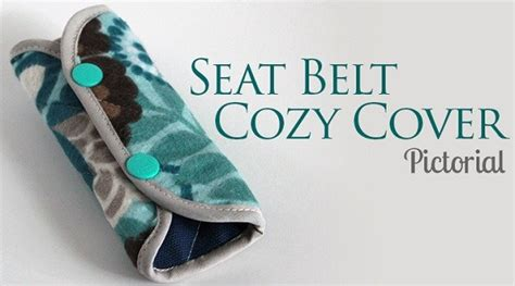 seat belt cover pattern tutorial cozy seat belt cover sewing