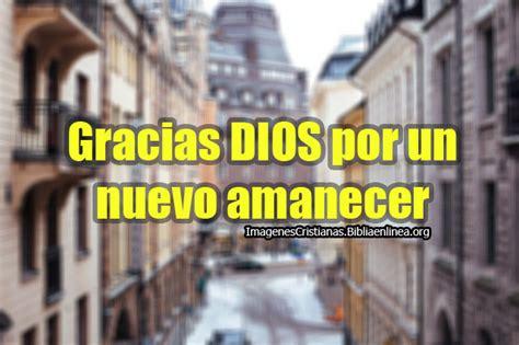 imagenes gracias por un nuevo amanecer im 225 genes cristianas de gracias por un nuevo amanecer