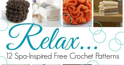 2 color to relax beautiful crochet masterpieces 30 images single sided volume 2 books fiber flux relax 12 spa inspired free crochet patterns