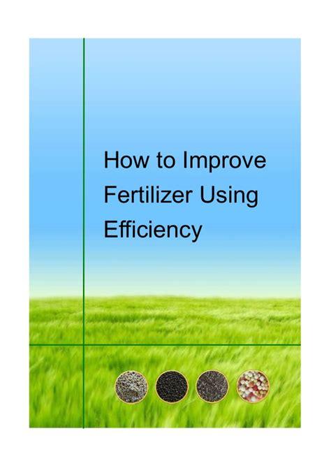 how to improve fertilizer using efficiency