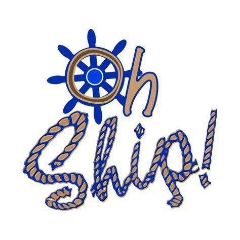 funny boat shirts oh ship funny boat shirt funny boat designs t shirt