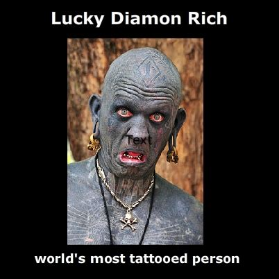 world s most tattooed man world s most tattooed rich bad pictures
