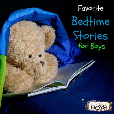 Boys Bedtime Stories favorite bedtime stories for boys the joys of boys