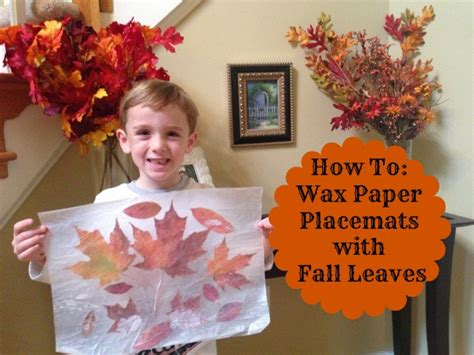 How To Make Wax Paper Leaves - how to make placemats with fall leaves
