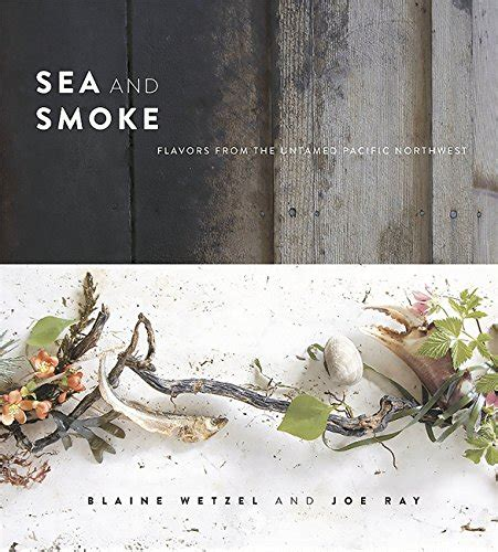 sea and smoke flavors from the untamed pacific northwest association for contextual