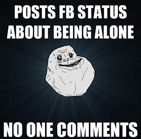Forever Lonely Meme - best 25 forever alone meme ideas on pinterest