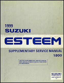 car maintenance manuals 1996 suzuki esteem user handbook 1999 suzuki esteem 1800 repair shop manual supplement original