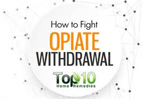 home remedies for opiate withdrawal how to fight opiate withdrawal top 10 home remedies