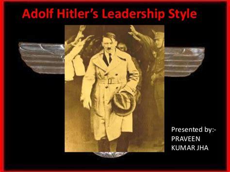 adolf hitler biography slideshare adolf hitler leadership style