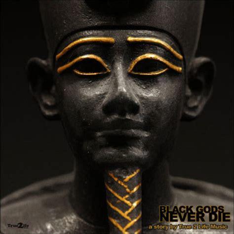 black god true 2 black gods never die