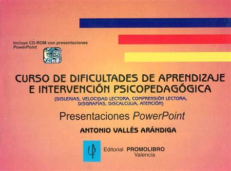 dificultades de paprendisaje e intervencion psicopedagogica pdf curso de dificultades de aprendizaje e intervenci 243 n psicopedag 243 gica d