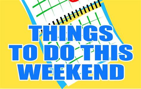 Do Calendar Days Include Weekends Things To Do Around This Weekend Easttexasradio