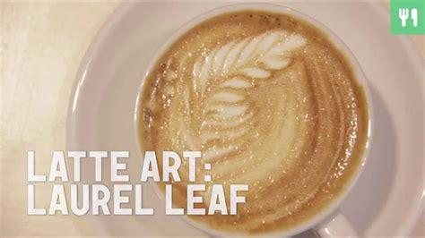 latte art leaf pattern how to make latte art laurel leaf pattern youtube