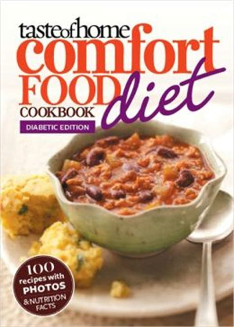 taste of home comfort food diet cookbook taste of home comfort food diet cookbook diabetic edition