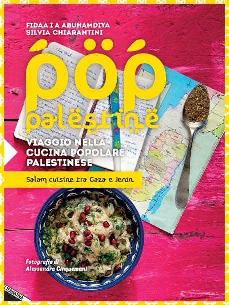 libro palestine e uscito il libro quot pop palestine viaggio nella cucina popolare palestinese quot salam cuisine tra