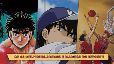 listados de anime os 12 melhores animes e mang 225 s de esporte podcast los chicos