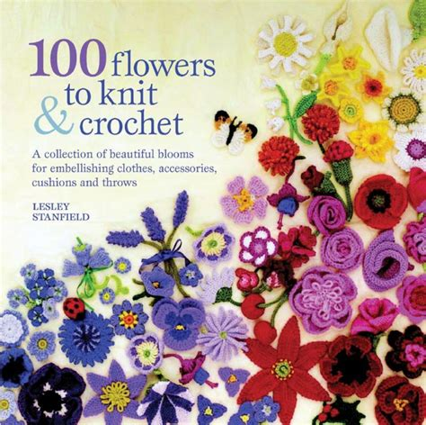 libro 100 flowers from the 100 flowers to knit crochet book